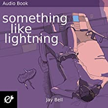 Something Like Lightning: Volume 5 (       UNABRIDGED) by Jay Bell Narrated by Kevin R. Free