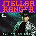 Stellar Ranger: Stellar Ranger, Book 1 Audiobook by Steve Perry Narrated by Paul Boehmer