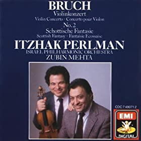 Bruch: Violin Concerto No.2 - Scottish Fantasy