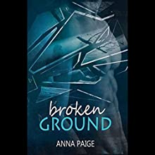 Broken Ground: Broken Series, Book 1 Audiobook by Anna Paige Narrated by Mace Earl Finn