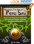 Mastering The Art Of Feng Shui: How t...