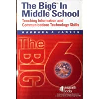 The Big6 in Middle School: Teaching Information and Communications Technology Skills (Big6 Information Literacy Skills)
