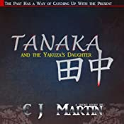 Tanaka and the Yakuza's Daughter | [C. J. Martin]