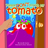 Please Don't touch my Tomato