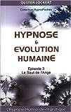 echange, troc Olivier Lockert - Hypnose et évolution humaine : Le Saut de l'Ange