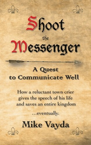 Shoot the Messenger: A Quest to Communicate Well