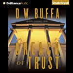 Breach of Trust: Joseph Antonelli #6 (       UNABRIDGED) by D.W. Buffa Narrated by Buck Schirner