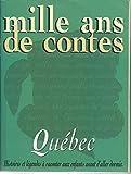 Mille ans de contes: Québec (French Edition) (2841134326) by Gagnon, Cécile
