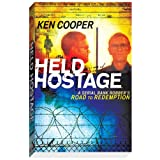 Held Hostage: A Serial Bank Robber's Road to Redemption ~ Ken Cooper
