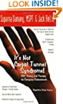 ITS NOT CARPAL TUNNEL SYNDROME: RSI T...
