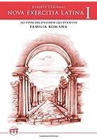 Nova exercitia Latina I: Ad usum discipulorum qui FAMILIA ROMANA utuntur (Lingua Latina per se illustrata)
