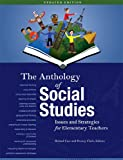 img - for The Anthology of Social Studies: Issues and Strategies for Elementary Teachers book / textbook / text book