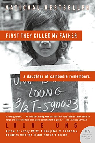First They Killed My Father: A Daughter of Cambodia Remembers (P.S.)