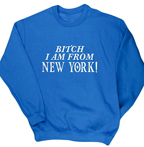 hippowarehouse-bitch-i-am-from-new-york-unisex-jumper-sweatshirt-pullover