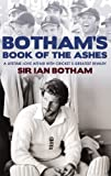img - for Botham's Book of the Ashes: A Lifetime Love Affair with Cricket's Greatest Rivalry book / textbook / text book
