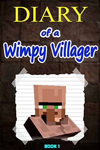 Free Kindle Book : Minecraft: Diary of a Wimpy Villager: (An unofficial Minecraft book) (Minecraft Villager Book 1)