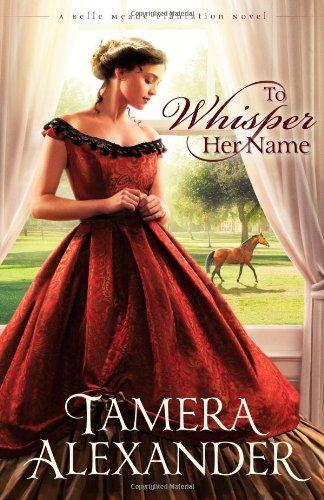Image of To Whisper Her Name (A Belle Meade Plantation Novel)