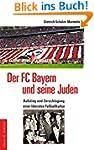 Der FC Bayern und seine Juden: Aufsti...