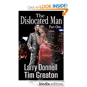 The Dislocated Man, Part One (The Dislocated Man - thriller, supernatural thriller, ghost story)