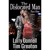 The Dislocated Man, Part One