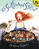 O'Sullivan Stew: A Tale Cooked Up in Ireland (0613337182) by Talbott, Hudson