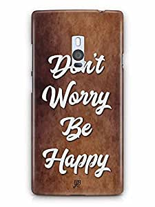 YuBingo Don't Worry. Be Happy Designer Mobile Case Back Cover for OnePlus 2