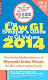 The Low GI Shoppers Guide to GI Values 2014: The Authoritative Source of Glycemic Index Values for More than 1,200 Foods (New Glucose Revolutions)