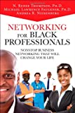 Networking for Black Professionals: Nonstop Business Networking That Will Change Your Life (2nd Edition)