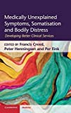 img - for Medically Unexplained Symptoms, Somatisation and Bodily Distress: Developing Better Clinical Services (Cambridge Medicine (Hardcover)) book / textbook / text book