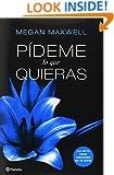 Pideme lo que quieras (Spanish Edition)
