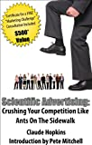 Scientific Advertising: Crushing Your Competition Like Ants On The Sidewalk [Annotated]