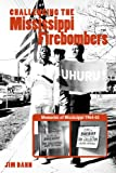img - for Challenging the Mississippi Fire Bombers: Memories of Mississippi 1964 65 book / textbook / text book