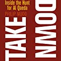 Takedown: Inside the Hunt for Al Qaeda Audiobook by Philip Mudd Narrated by John Edmondson