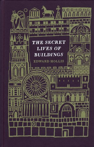 The Secret Lives of Buildings: From the Parthenon to the Vegas Strip in Thirteen Stories