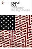 The Man in the High Castle (Penguin Modern Classics) by Dick, Philip K. New edition (2001)