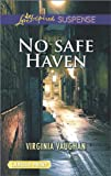 No Safe Haven (Love Inspired LP Suspense)