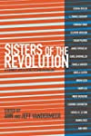 Sisters of the Revolution: A Feminist...