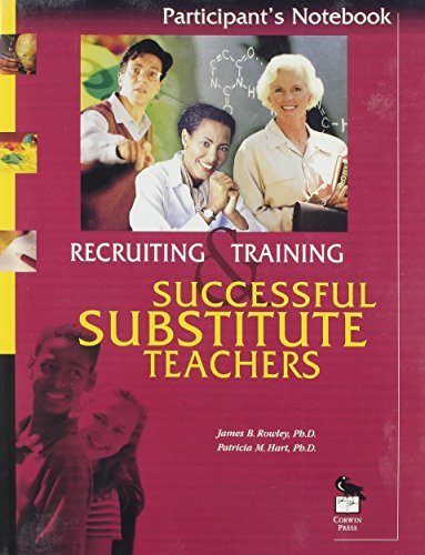 Recruiting and Training Successful Substitute Teachers: Participant's Notebook