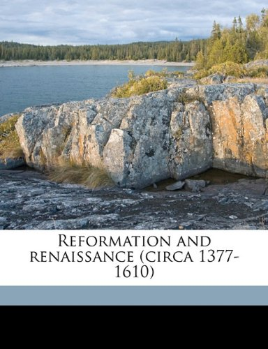 Reformation and renaissance (circa 1377-1610)
