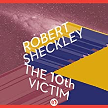 The 10th Victim: Victim, Book 1 (       UNABRIDGED) by Robert Sheckley Narrated by Mark Boyett