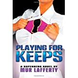 Playing For Keeps ~ Mur Lafferty