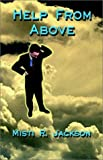 img - for Help From Above by Jackson, Misti (2002) Paperback book / textbook / text book