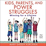 Kids, Parents, and Power Struggles | Mary Sheedy Kurcinka