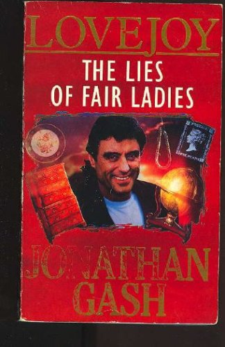 The Lies of Fair Ladies: A Lovejoy Mystery (Lovejoy Mystery), Jonathan  Gash