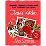 Clara's Kitchen: Wisdom, Memories, and Recipes from the Great Depressionby Clara Cannucciari