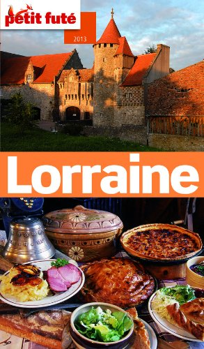 Lorraine 2013-2014 Petit Futé (avec cartes, photos + avis des lecteurs)