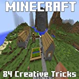 Minecraft: 84 Creative Mode Tricks