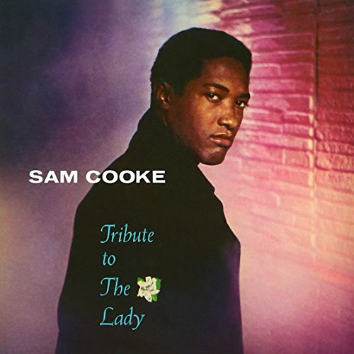 Sam Cooke - Tribute To The Lady - Zortam Music