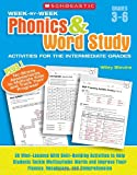 Wiley Blevins Week-By-Week Phonics & Word Study Activities for the Intermediate Grades: 35 Mini-Lessons with Skill-Building Activities to Help Students Tackle Multi
