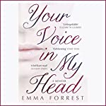 Your Voice in My Head   Emma Forrest
